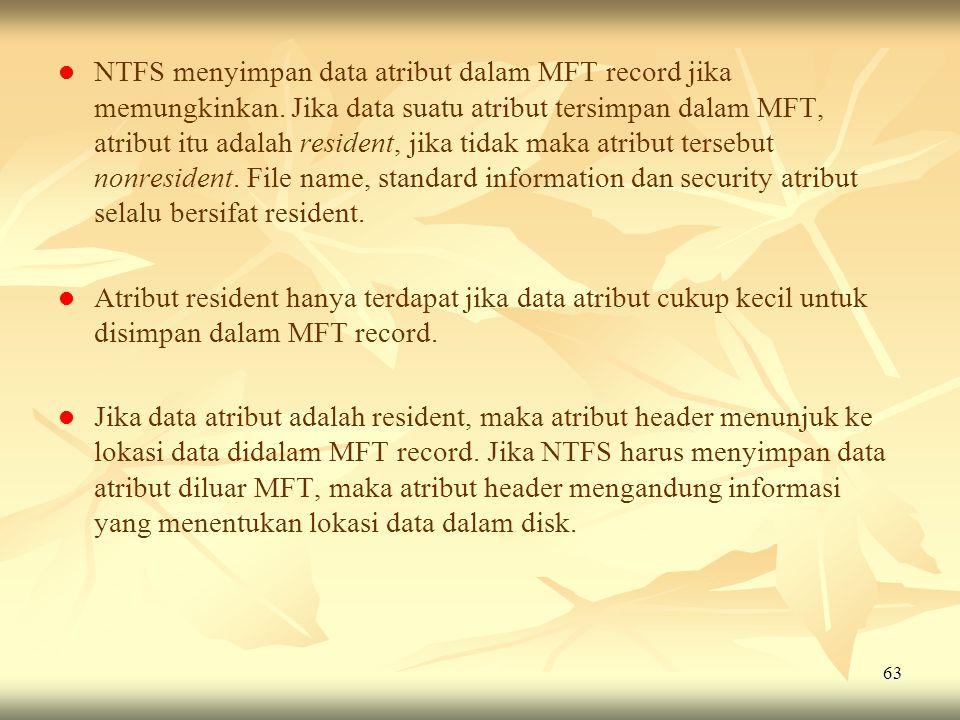 NTFS menyimpan data atribut dalam MFT record jika memungkinkan