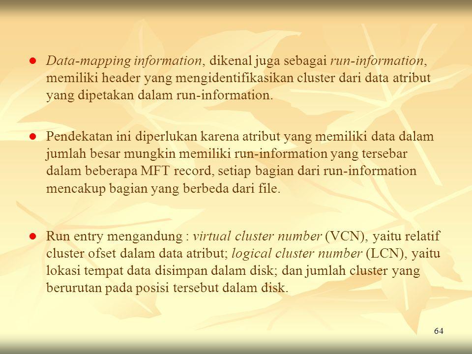 Data-mapping information, dikenal juga sebagai run-information, memiliki header yang mengidentifikasikan cluster dari data atribut yang dipetakan dalam run-information.