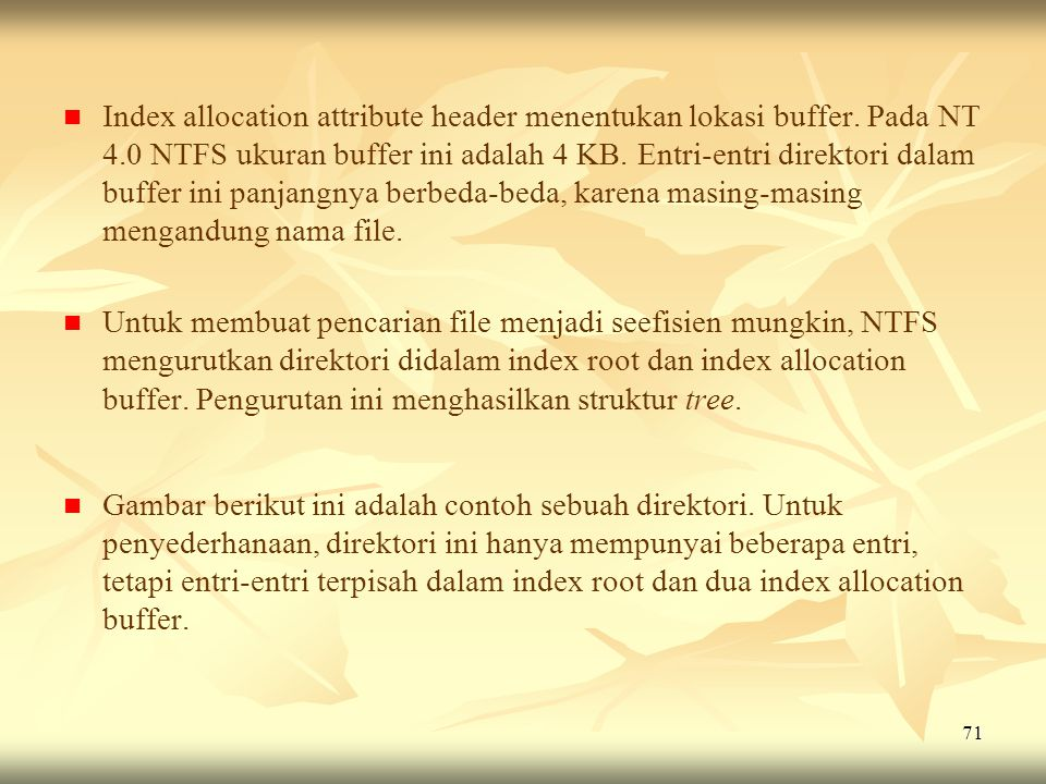 Index allocation attribute header menentukan lokasi buffer. Pada NT 4