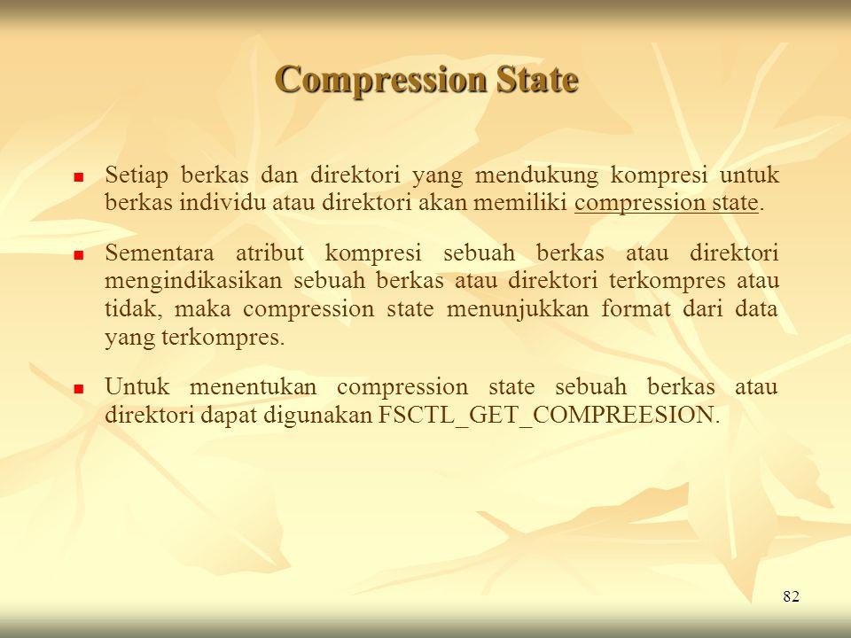 Compression State Setiap berkas dan direktori yang mendukung kompresi untuk berkas individu atau direktori akan memiliki compression state.