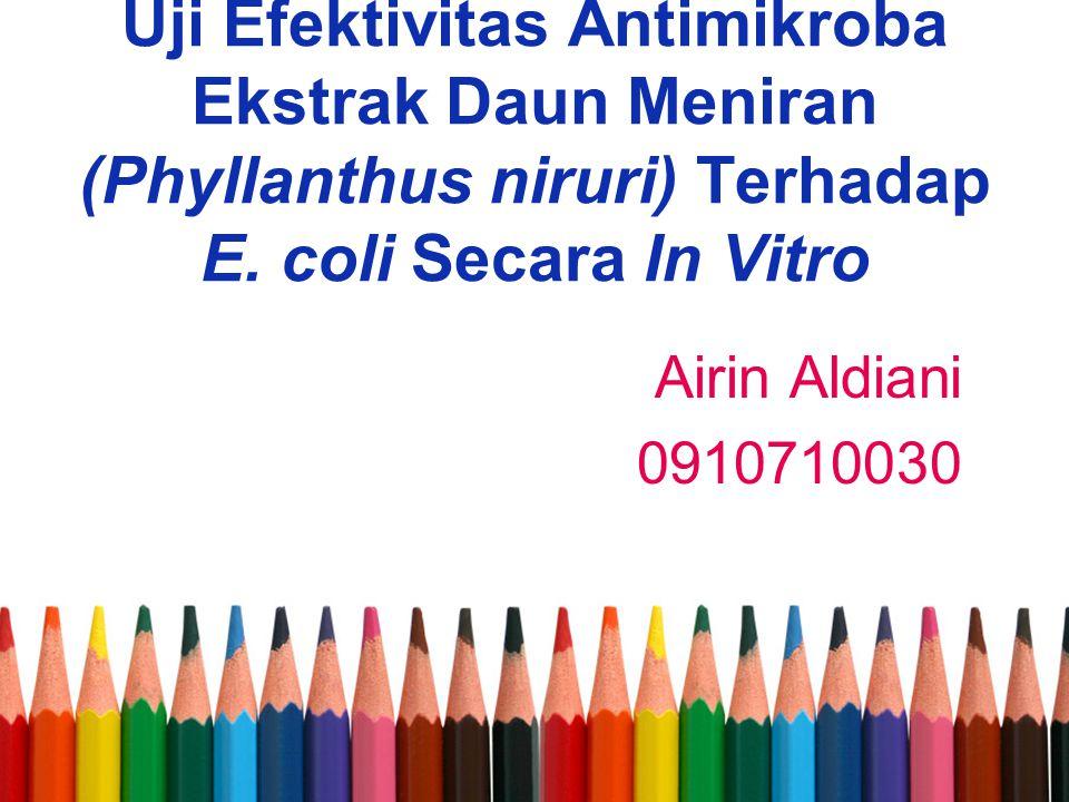 Uji Efektivitas Antimikroba Ekstrak Daun Meniran (Phyllanthus niruri) Terhadap E. coli Secara In Vitro