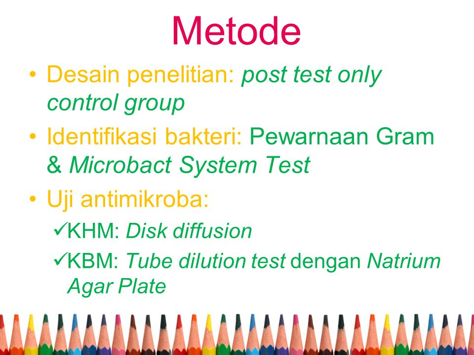 Metode Desain penelitian: post test only control group