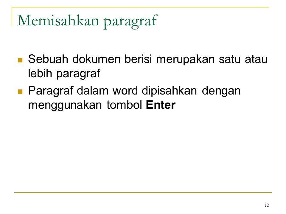 Memisahkan paragraf Sebuah dokumen berisi merupakan satu atau lebih paragraf.