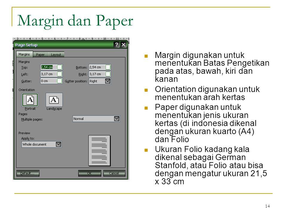 Margin dan Paper Margin digunakan untuk menentukan Batas Pengetikan pada atas, bawah, kiri dan kanan.