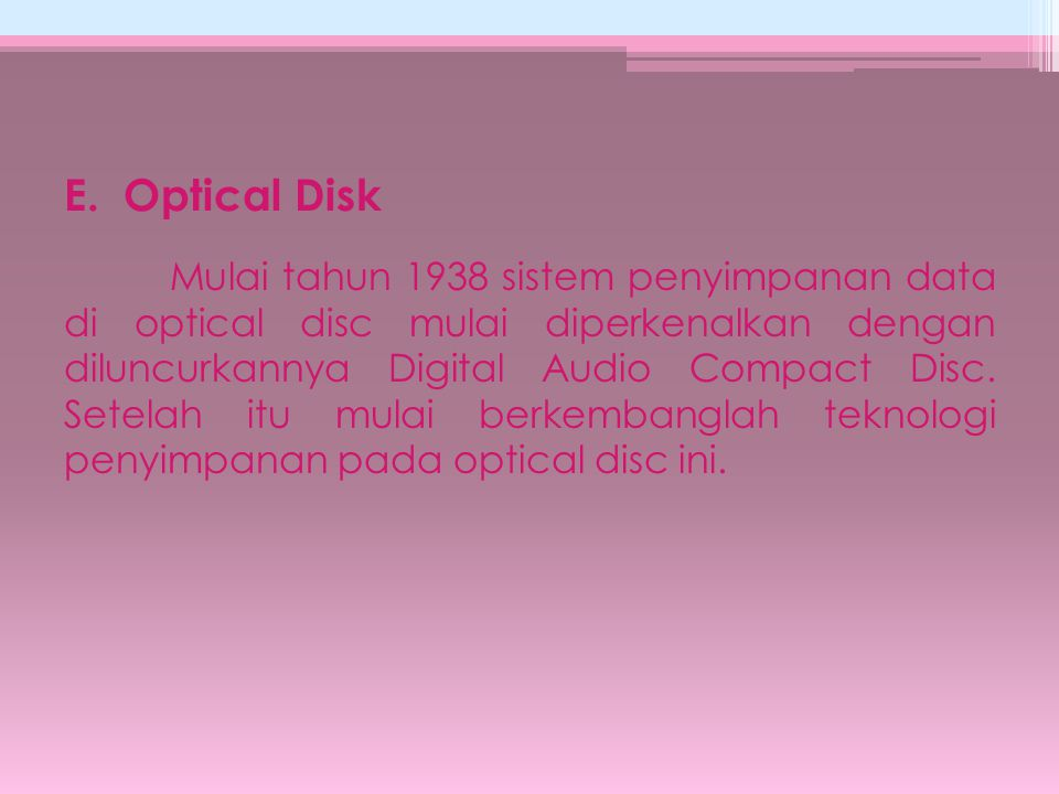 E. Optical Disk