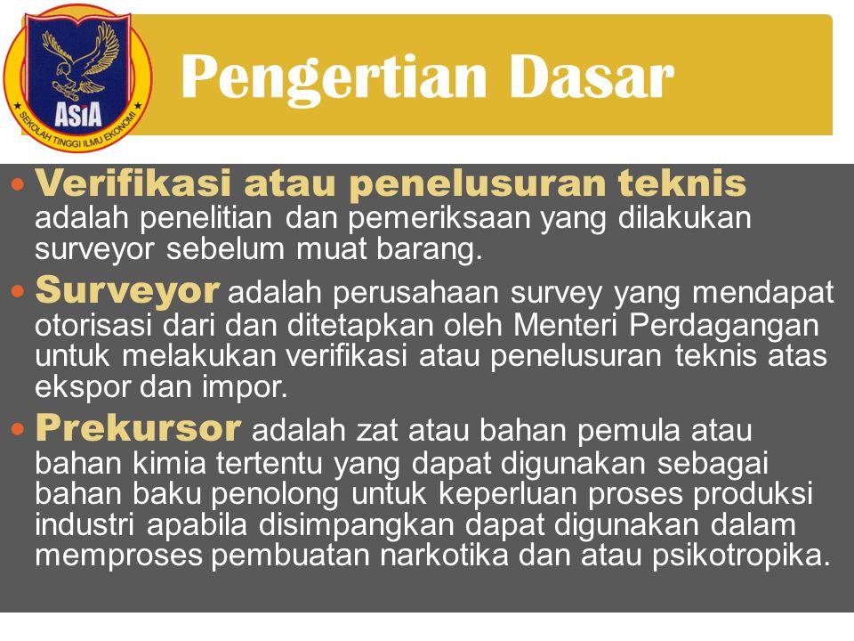 Pengertian Dasar Verifikasi atau penelusuran teknis adalah penelitian dan pemeriksaan yang dilakukan surveyor sebelum muat barang.