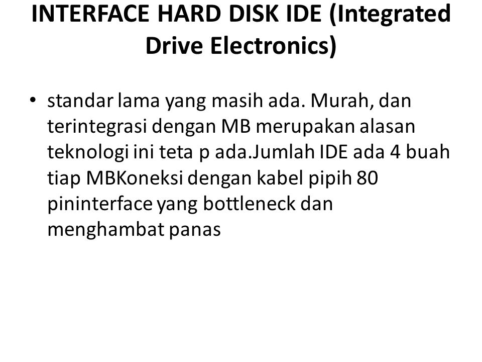 INTERFACE HARD DISK IDE (Integrated Drive Electronics)