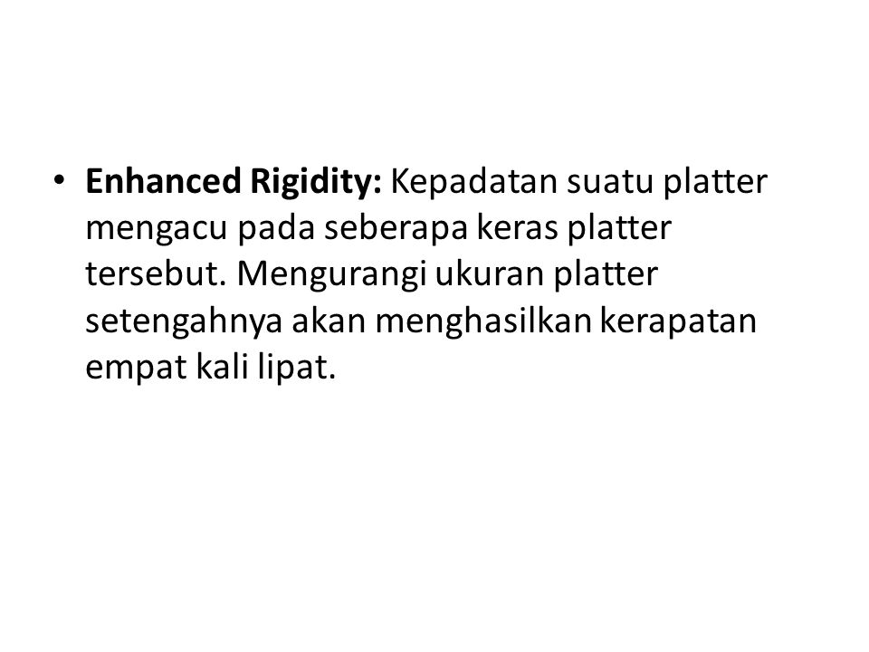Enhanced Rigidity: Kepadatan suatu platter mengacu pada seberapa keras platter tersebut.