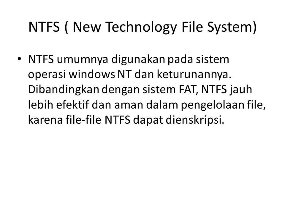 NTFS ( New Technology File System)