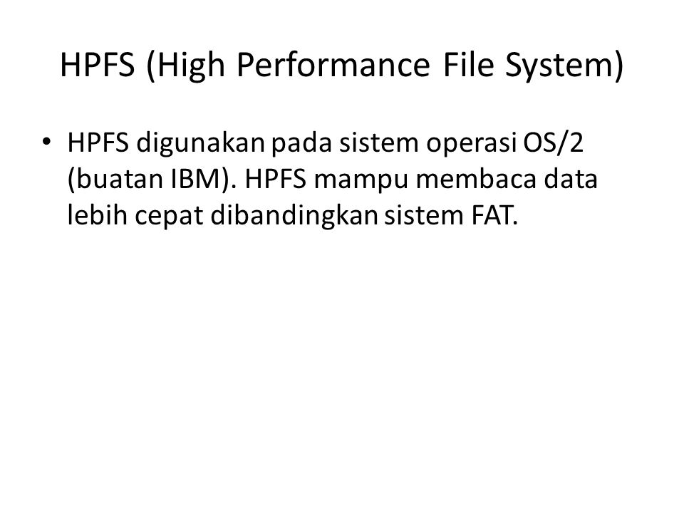 HPFS (High Performance File System)