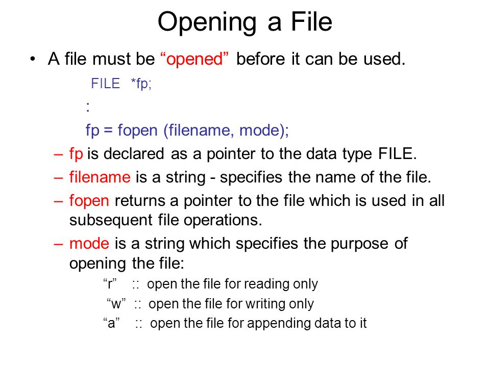 Opening a File A file must be opened before it can be used.