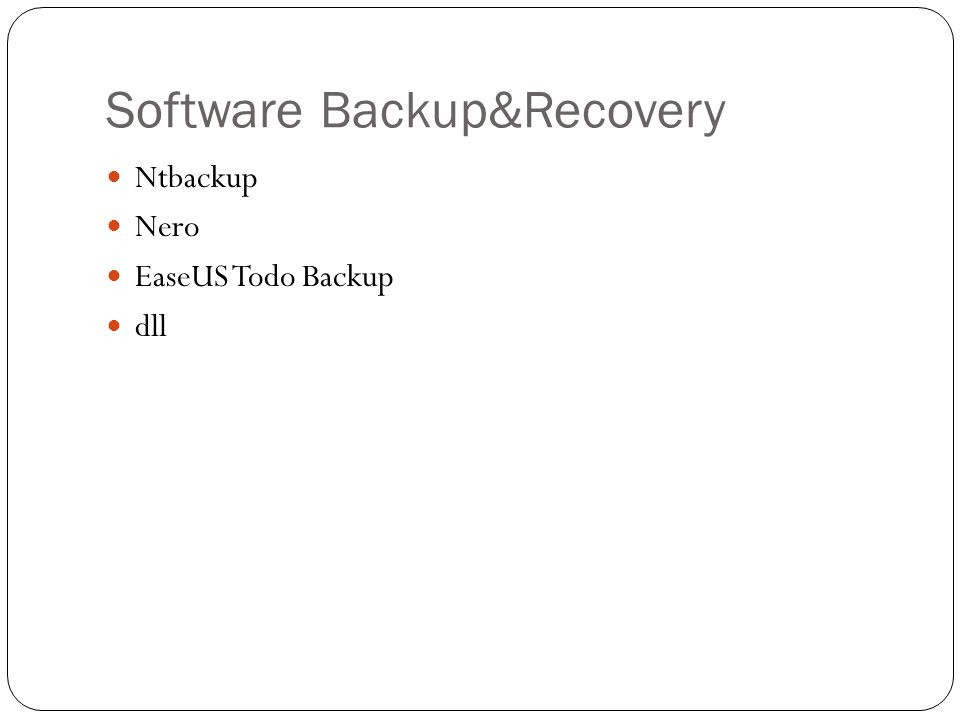 Software Backup&Recovery