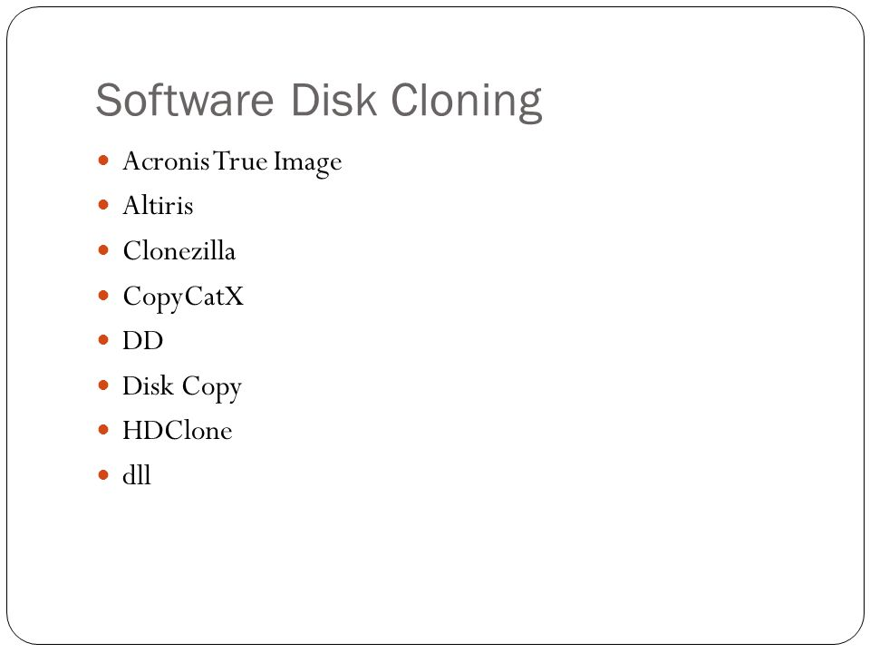 Software Disk Cloning Acronis True Image Altiris Clonezilla CopyCatX