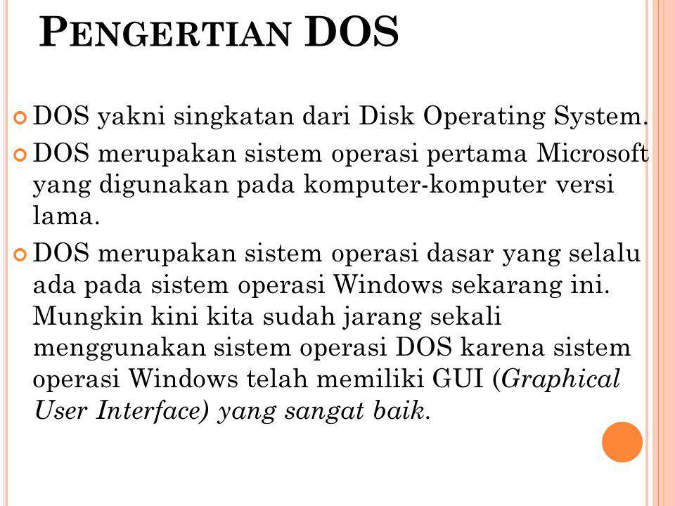 Pengertian DOS DOS yakni singkatan dari Disk Operating System.