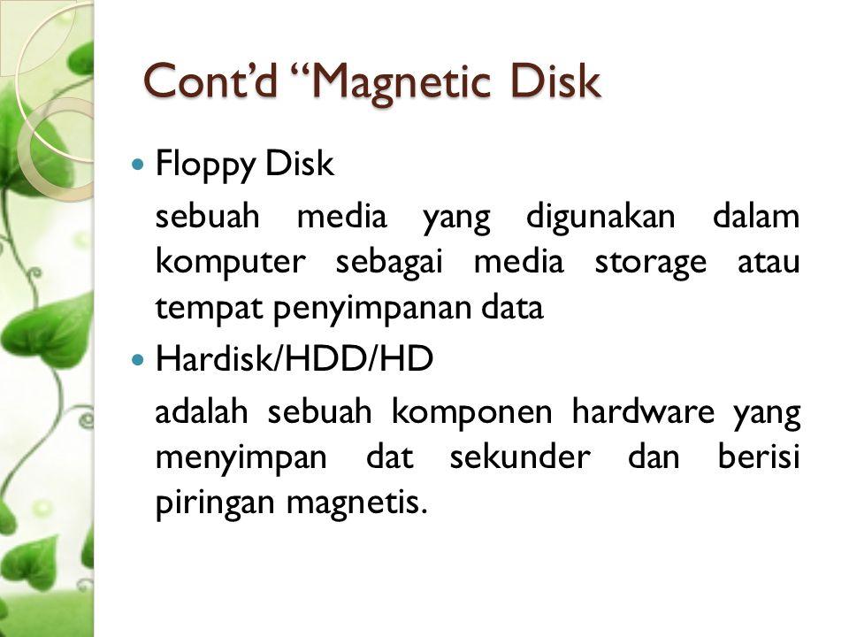 Cont'd Magnetic Disk Floppy Disk