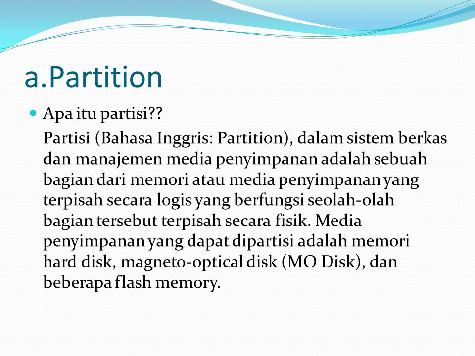 a.Partition Apa itu partisi