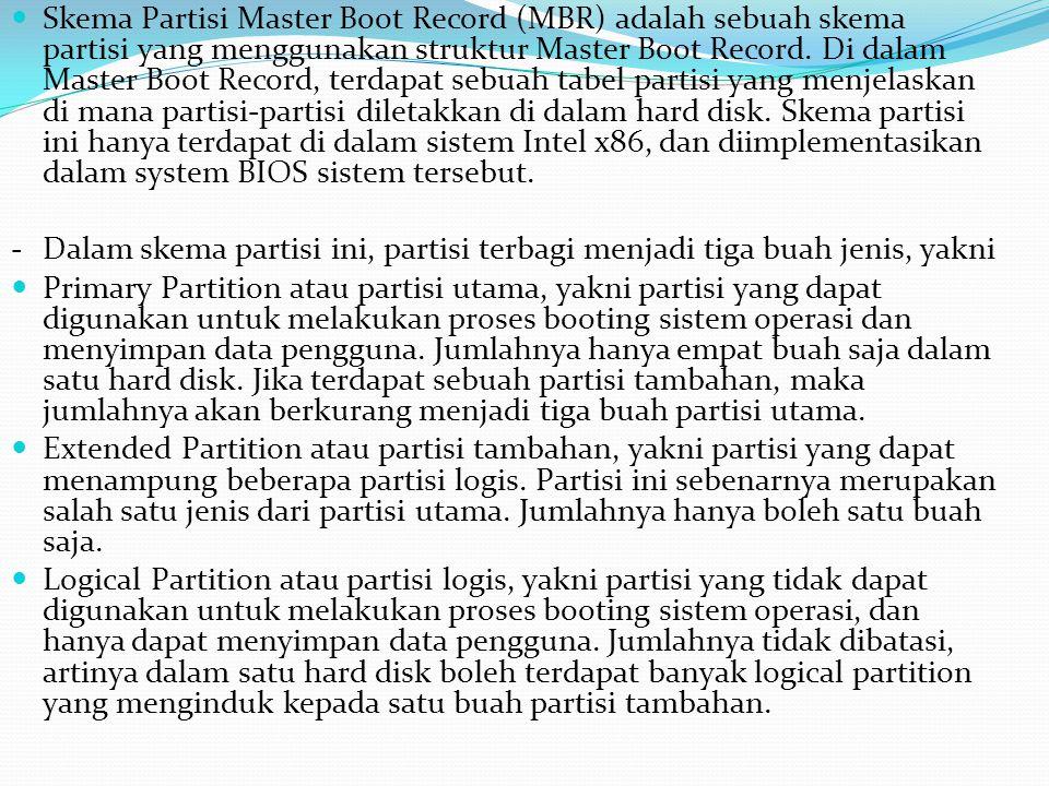 Skema Partisi Master Boot Record (MBR) adalah sebuah skema partisi yang menggunakan struktur Master Boot Record. Di dalam Master Boot Record, terdapat sebuah tabel partisi yang menjelaskan di mana partisi-partisi diletakkan di dalam hard disk. Skema partisi ini hanya terdapat di dalam sistem Intel x86, dan diimplementasikan dalam system BIOS sistem tersebut.
