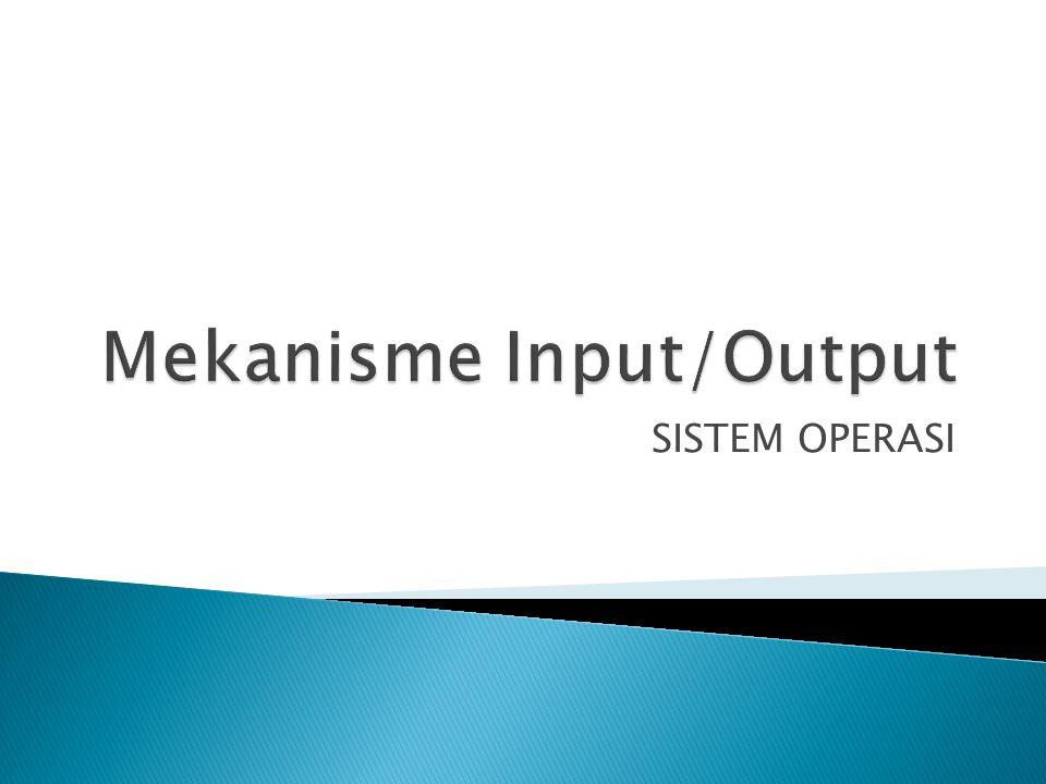 Mekanisme Input/Output