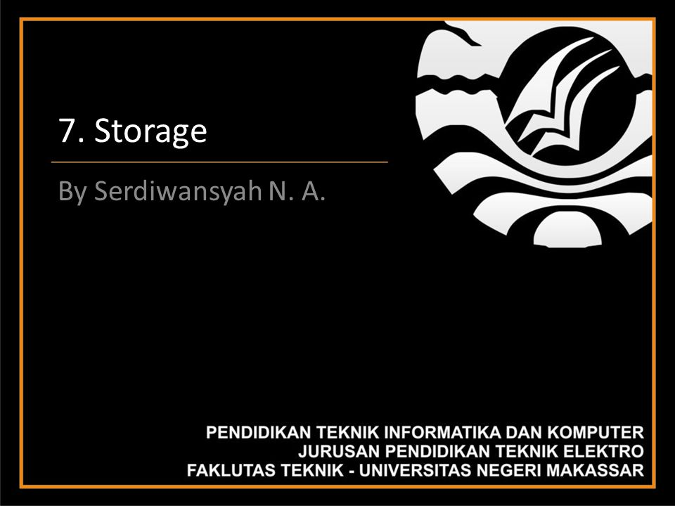 7. Storage By Serdiwansyah N. A.