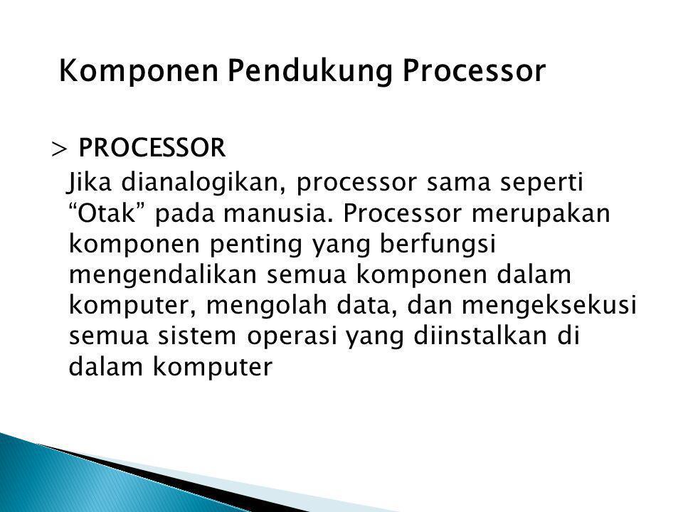 Komponen Pendukung Processor