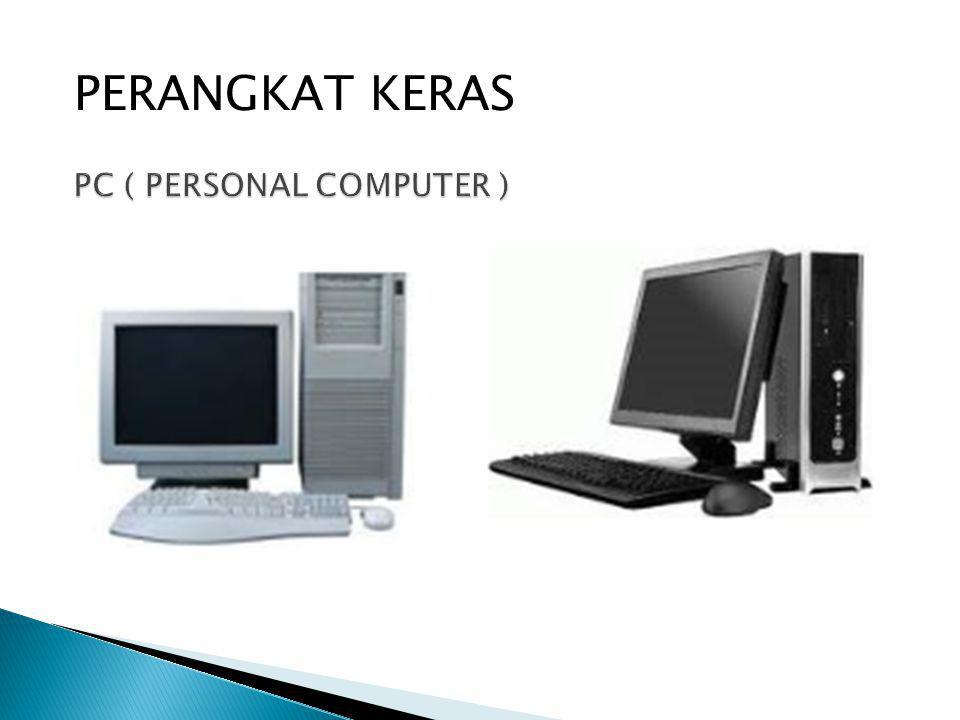PC ( PERSONAL COMPUTER )