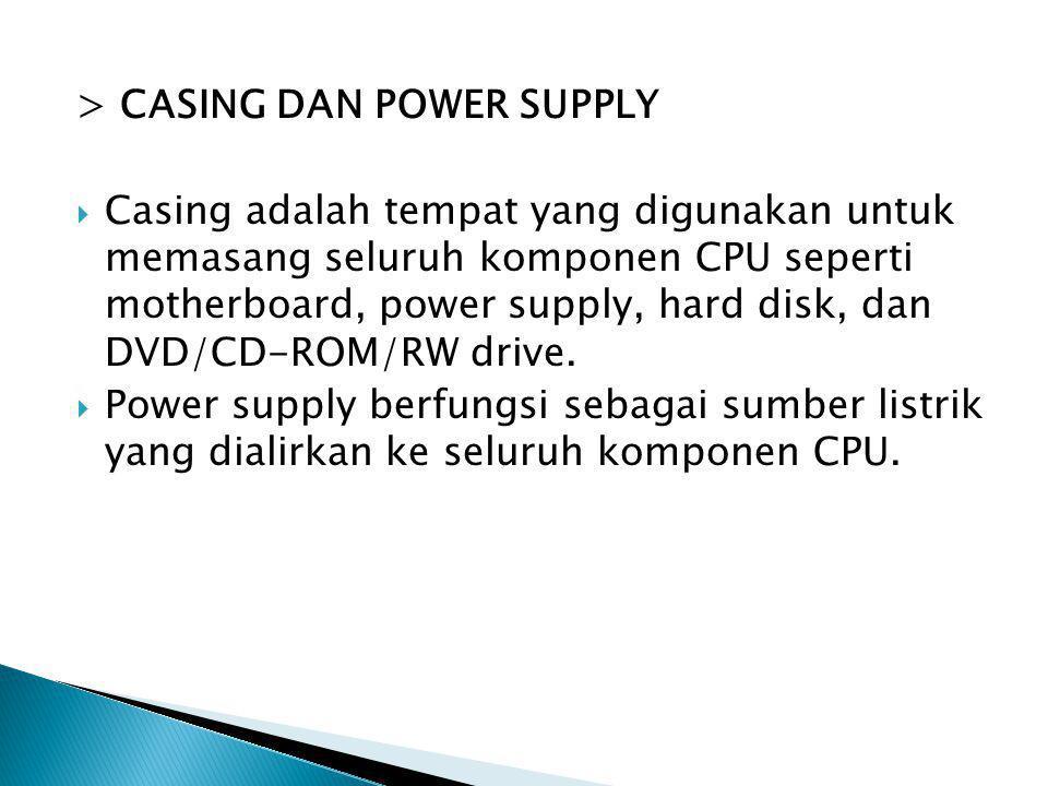 > CASING DAN POWER SUPPLY