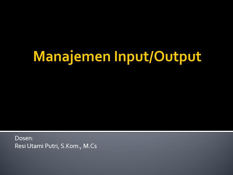 Manajemen Input/Output