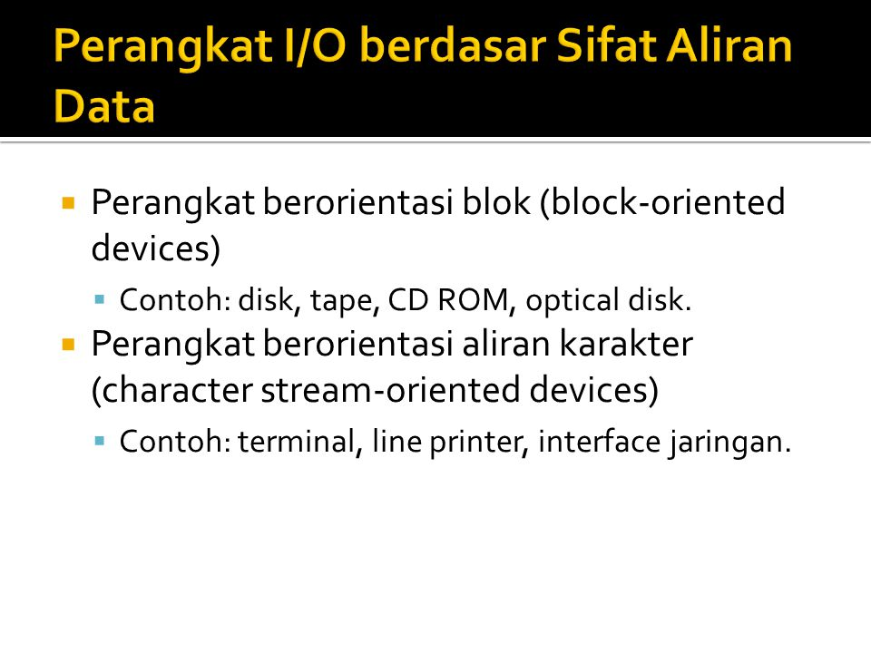 Perangkat I/O berdasar Sifat Aliran Data