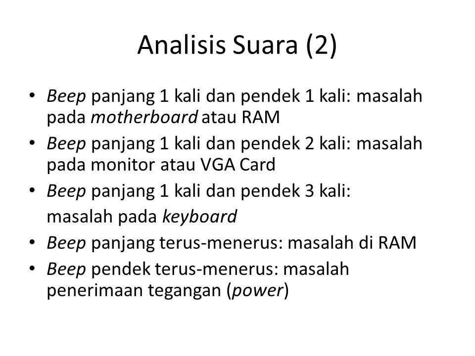 Analisis Suara (2) Beep panjang 1 kali dan pendek 1 kali: masalah pada motherboard atau RAM.
