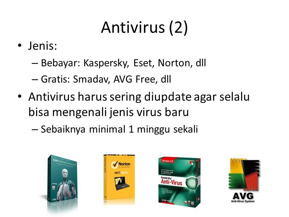Antivirus (2) Jenis: Bebayar: Kaspersky, Eset, Norton, dll. Gratis: Smadav, AVG Free, dll.