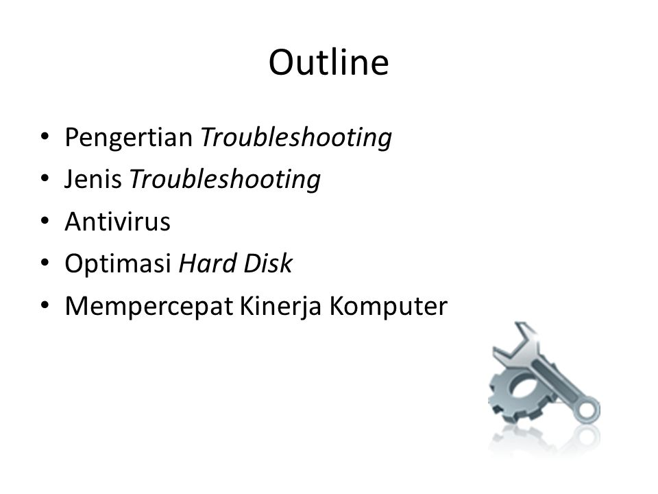 Outline Pengertian Troubleshooting Jenis Troubleshooting Antivirus