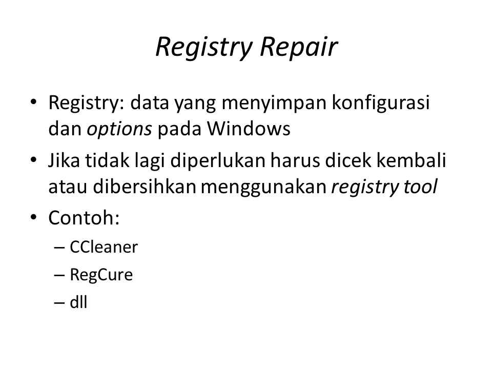 Registry Repair Registry: data yang menyimpan konfigurasi dan options pada Windows.