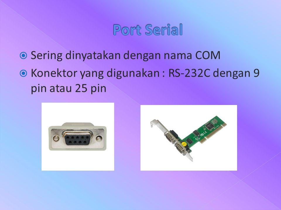 Port Serial Sering dinyatakan dengan nama COM