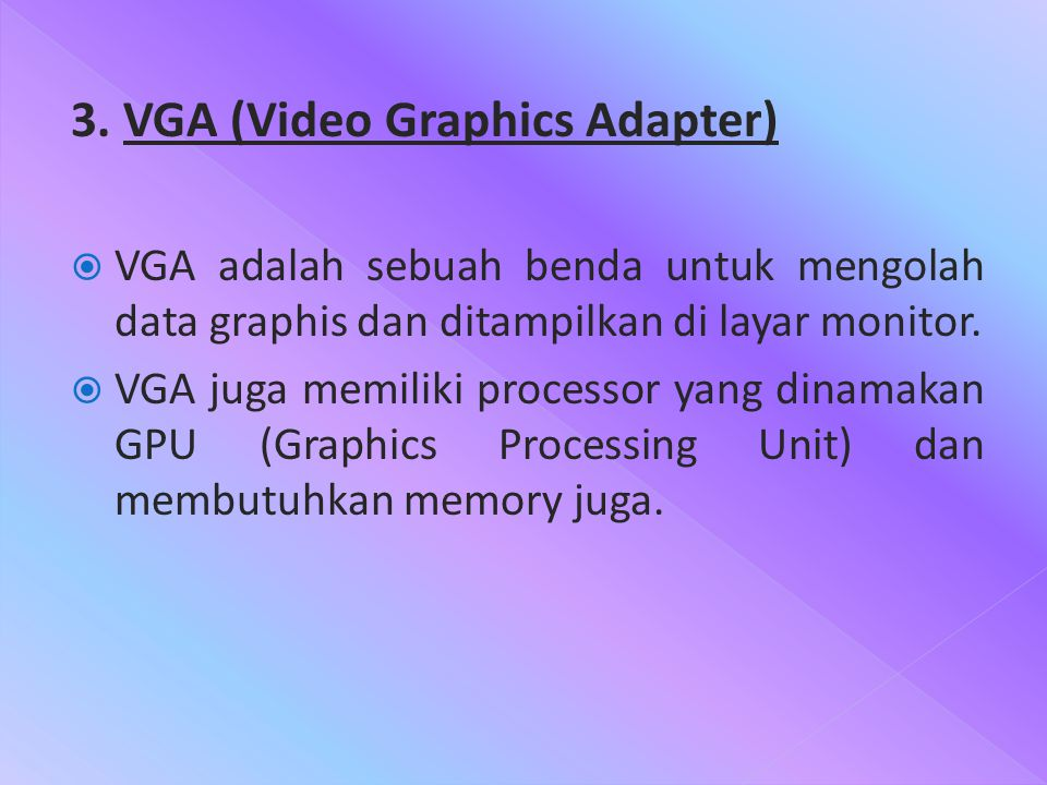 3. VGA (Video Graphics Adapter)