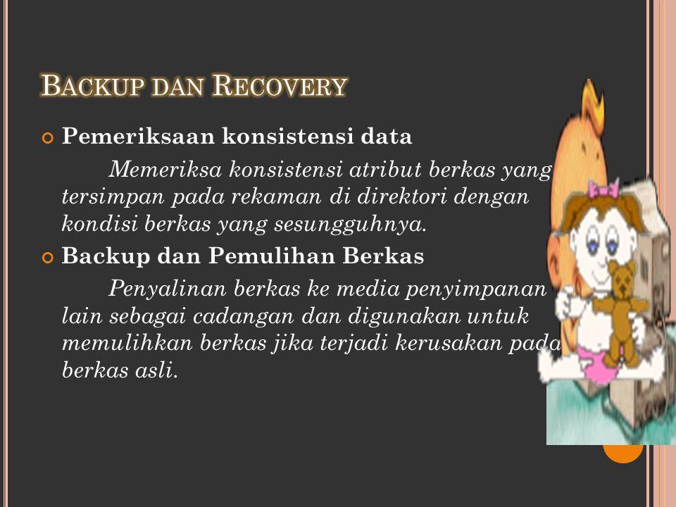 Backup dan Recovery Pemeriksaan konsistensi data