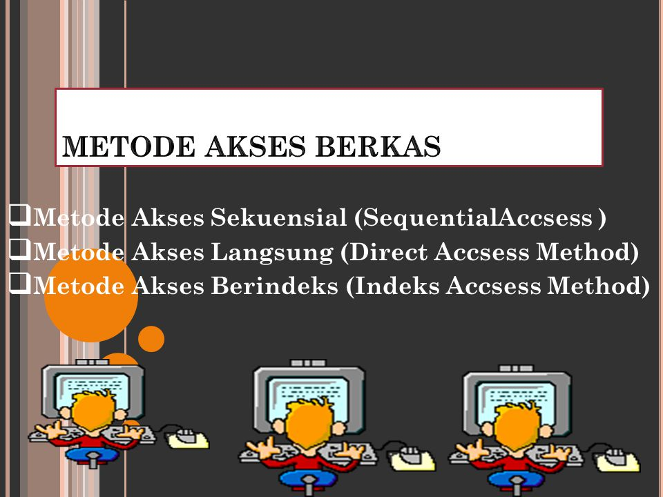 METODE AKSES BERKAS Metode Akses Sekuensial (SequentialAccsess )