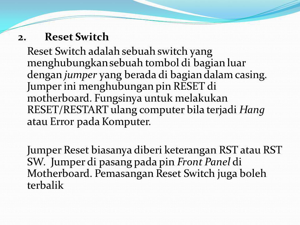 2. Reset Switch