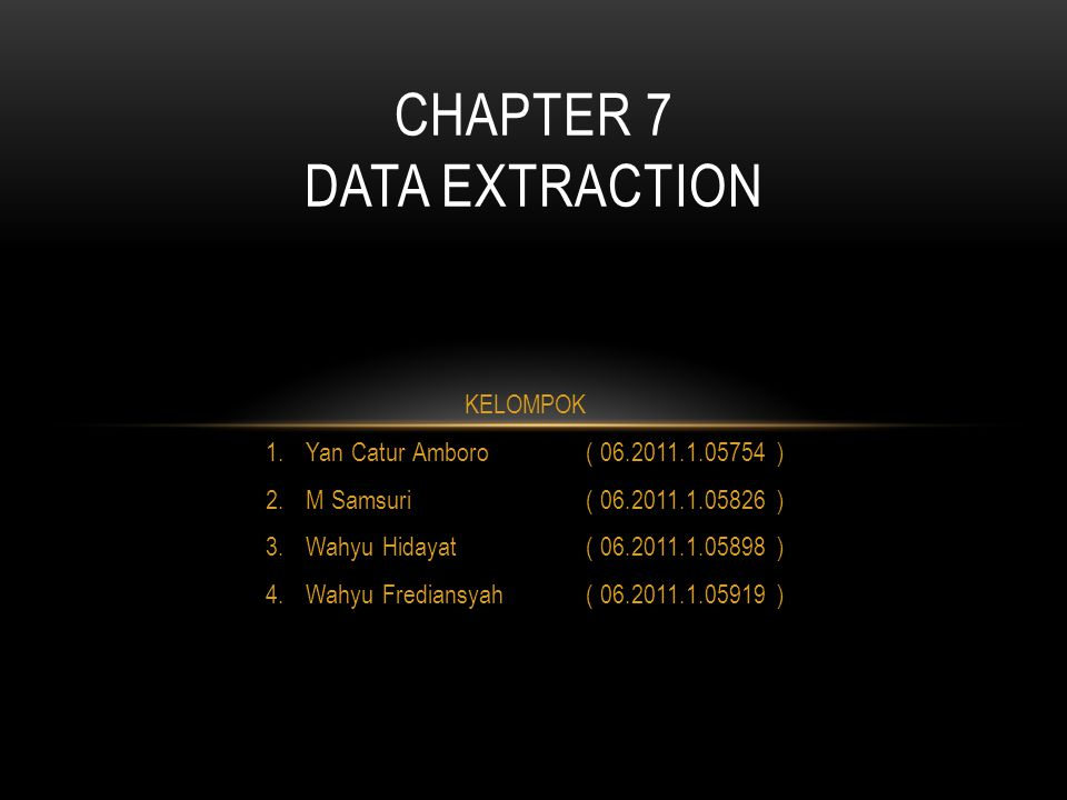 CHAPTER 7 DATA EXTRACTION
