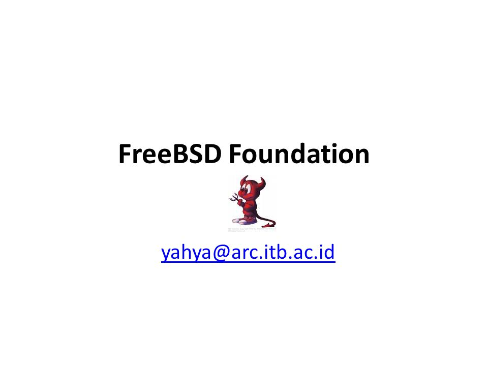 FreeBSD Foundation yahya@arc.itb.ac.id
