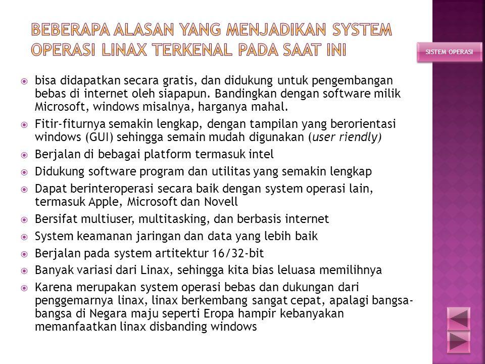 Beberapa alasan yang menjadikan system operasi Linax terkenal pada saat ini