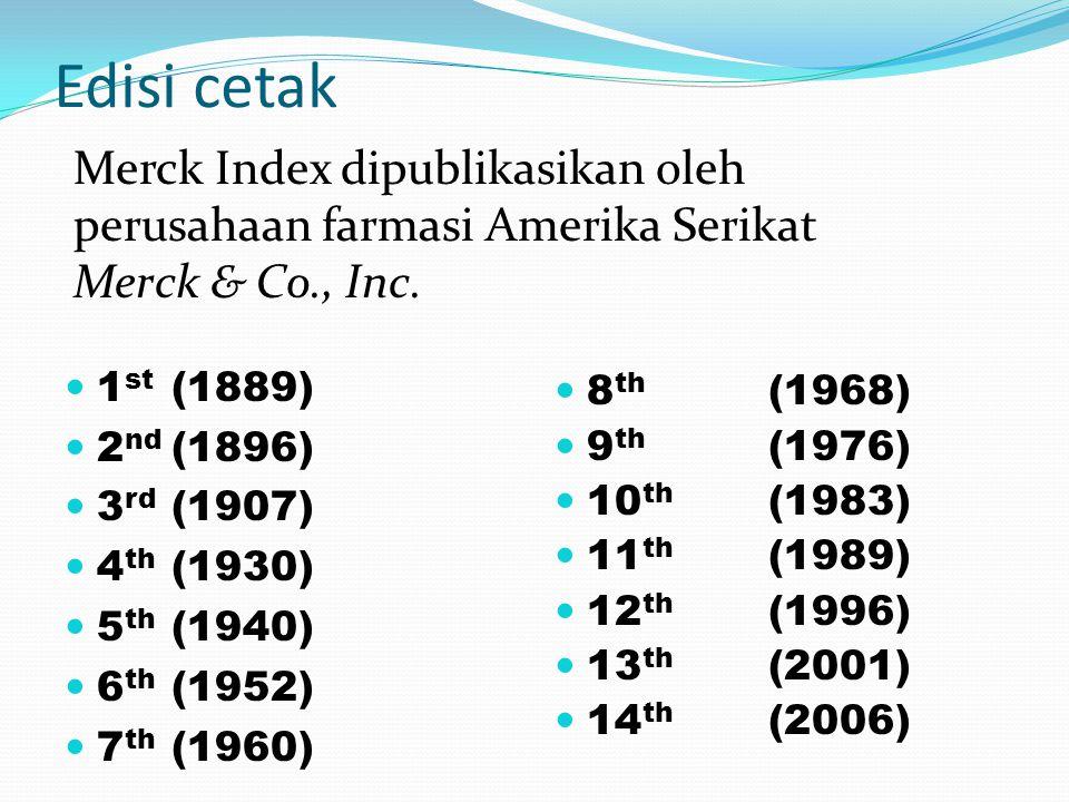 Edisi cetak Merck Index dipublikasikan oleh perusahaan farmasi Amerika Serikat Merck & Co., Inc. 1st (1889)