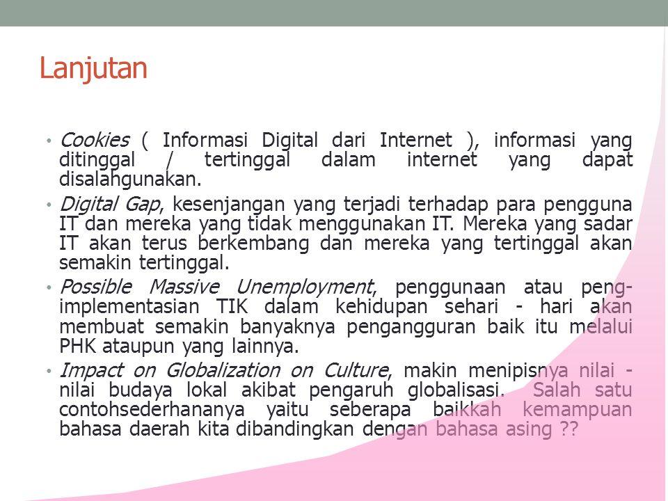 Lanjutan Cookies ( Informasi Digital dari Internet ), informasi yang ditinggal / tertinggal dalam internet yang dapat disalahgunakan.
