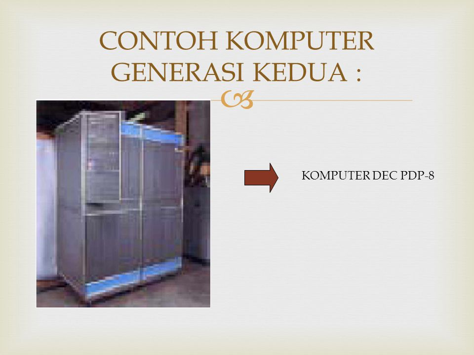 CONTOH KOMPUTER GENERASI KEDUA :