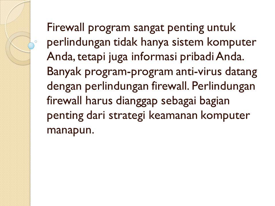 Firewall program sangat penting untuk perlindungan tidak hanya sistem komputer Anda, tetapi juga informasi pribadi Anda.