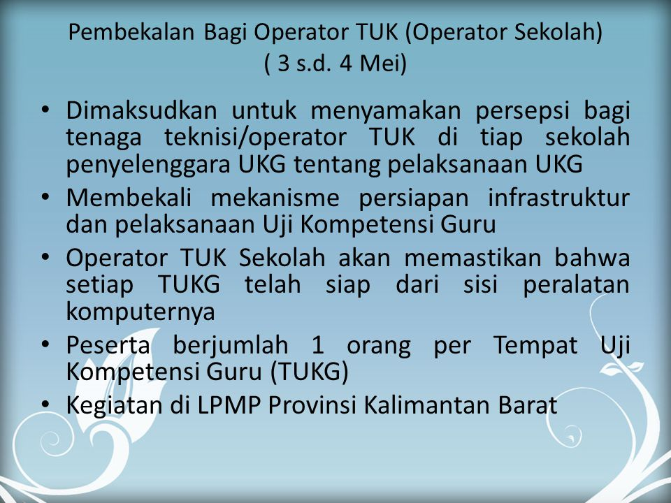 Pembekalan Bagi Operator TUK (Operator Sekolah) ( 3 s.d. 4 Mei)
