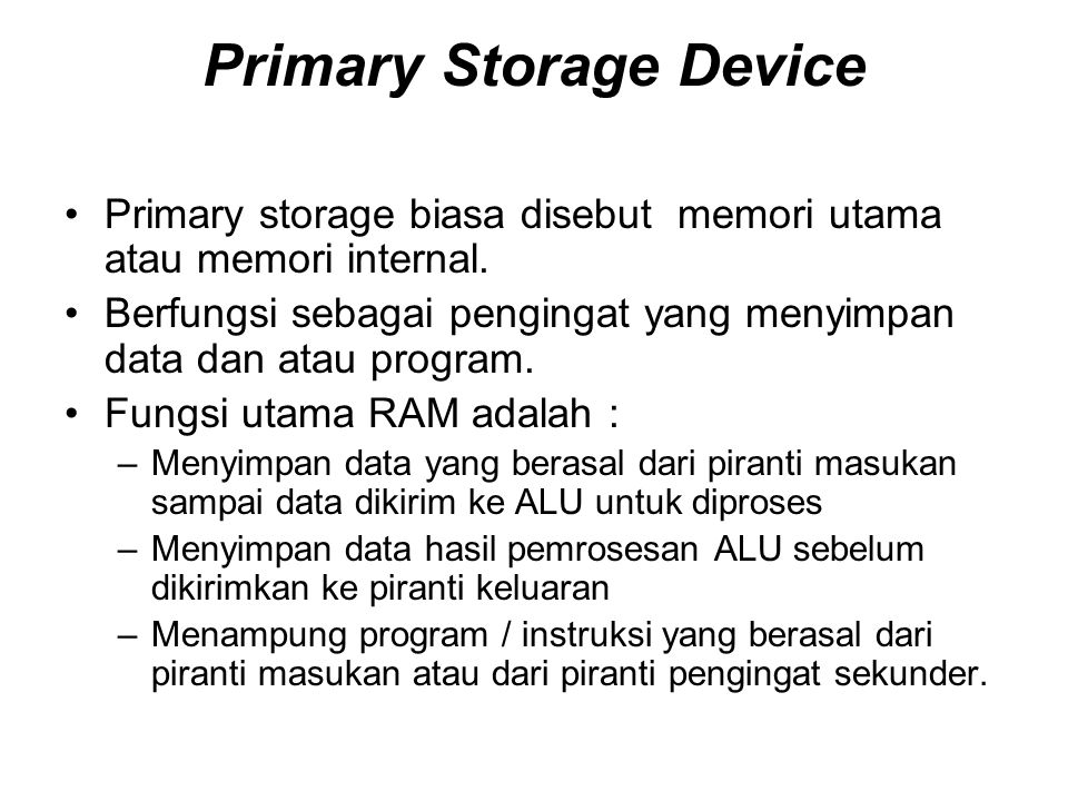 Primary Storage Device