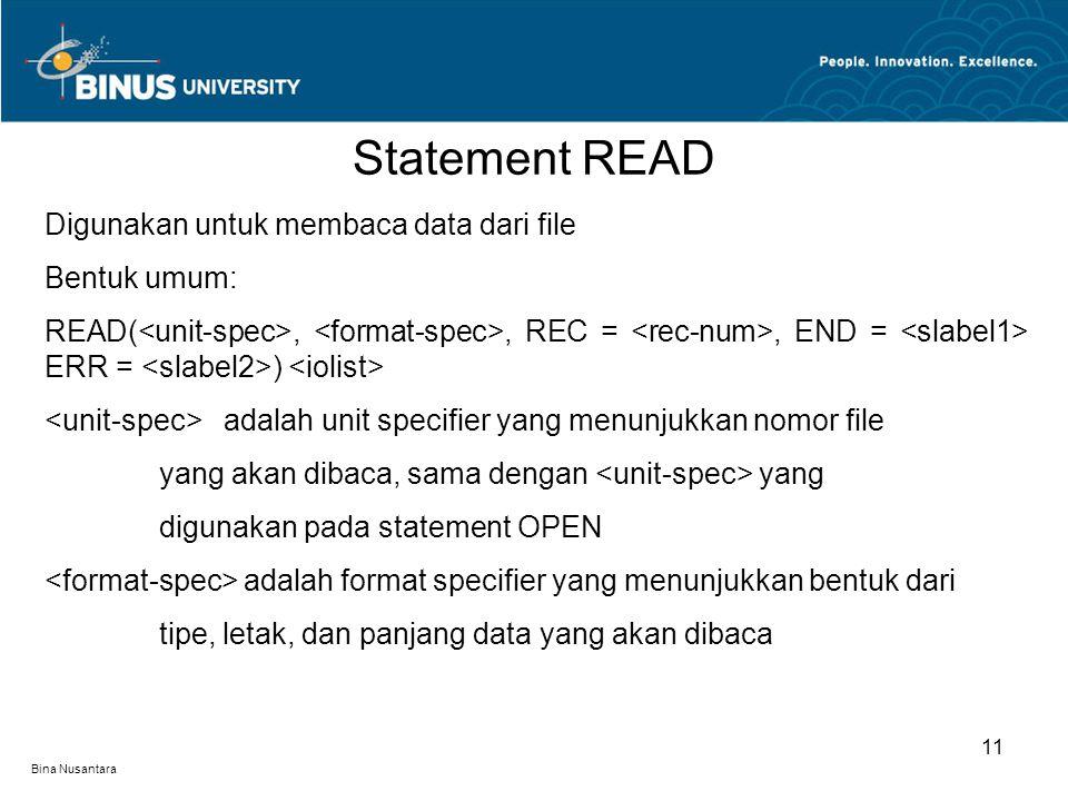 Statement READ Digunakan untuk membaca data dari file Bentuk umum: