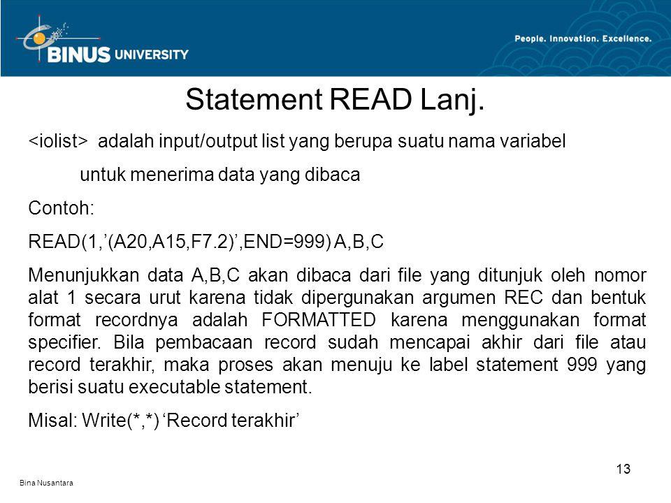 Statement READ Lanj. <iolist> adalah input/output list yang berupa suatu nama variabel. untuk menerima data yang dibaca.