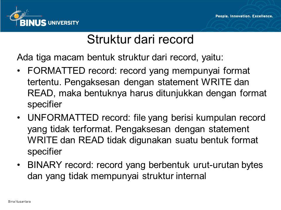 Struktur dari record Ada tiga macam bentuk struktur dari record, yaitu: