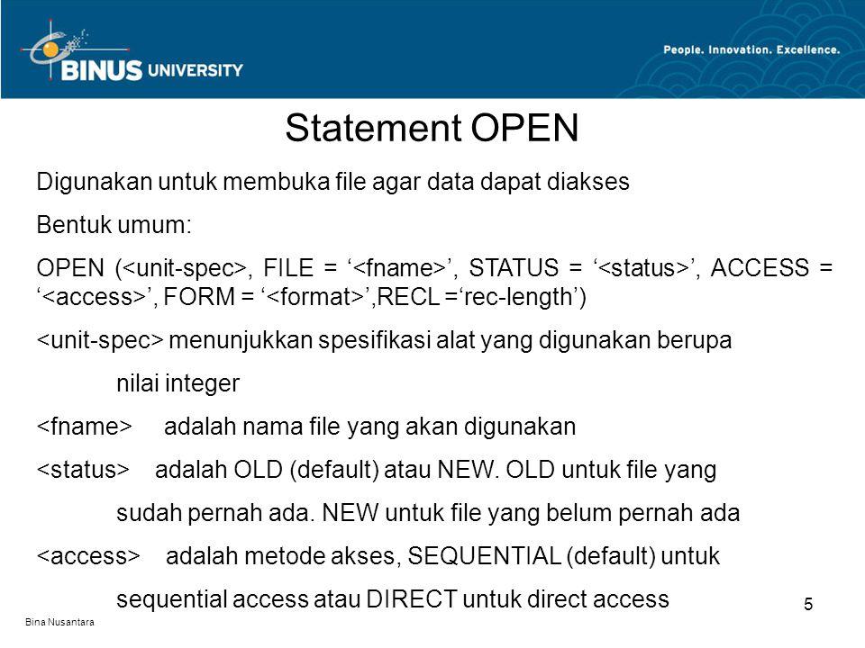 Statement OPEN Digunakan untuk membuka file agar data dapat diakses